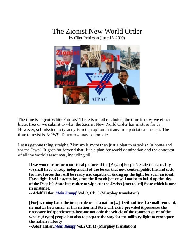 The Zionist New World Order                              by Clint Robinson (June 16, 2009)The time is urgent White Patriot...