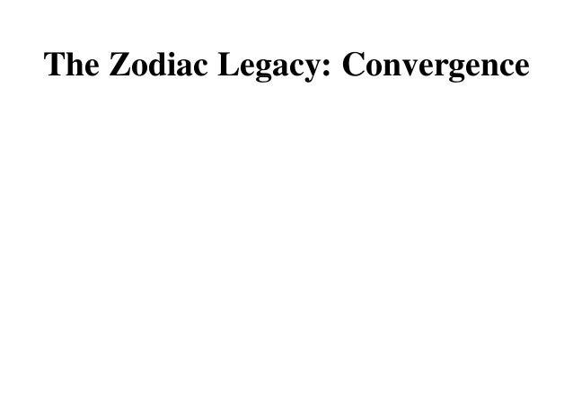 The Zodiac Legacy: ConvergenceThe Zodiac Legacy: ConvergenceThe Zodiac Legacy: Convergence'The Zodiac Legacy: ConvergenceT...