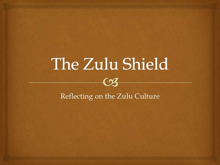 Reflecting on the Zulu Culture