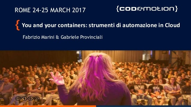 Copyright © 2015, Oracle and/or its affiliates. All rights reserved. | You and your containers: strumenti di automazione i...