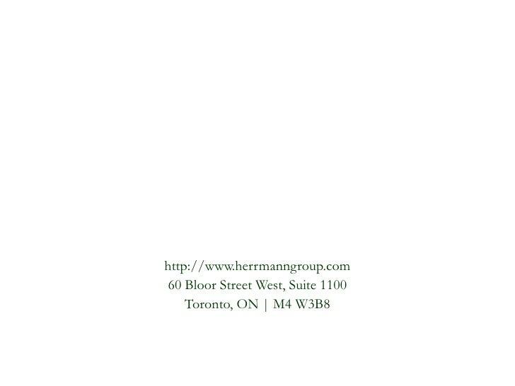 http://www.herrmanngroup.com<br />60 Bloor Street West, Suite 1100<br />Toronto, ON   M4 W3B8<br />