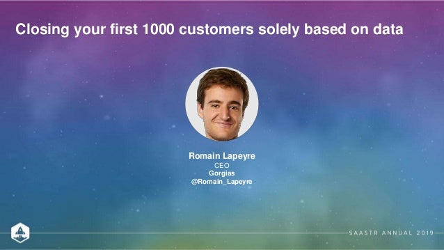 Lessons from Gorgias: How to Close your First 1000 Customers Based Solely on Data Slide 2