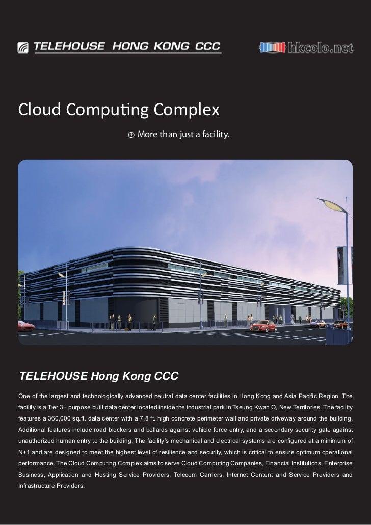 Cloud Computing Complex                                           +   More than just a facility.TELEHOUSE Hong Kong CCCOne...