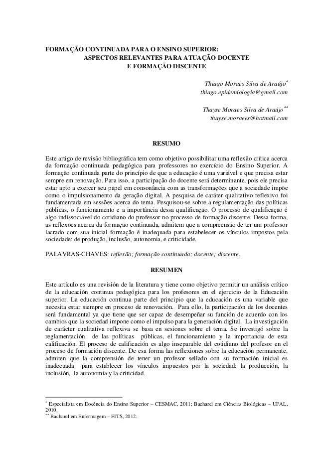 FORMAÇÃO CONTINUADA PARA O ENSINO SUPERIOR: ASPECTOS RELEVANTES PARA ATUAÇÃO DOCENTE E FORMAÇÃO DISCENTE Thiago Moraes Sil...