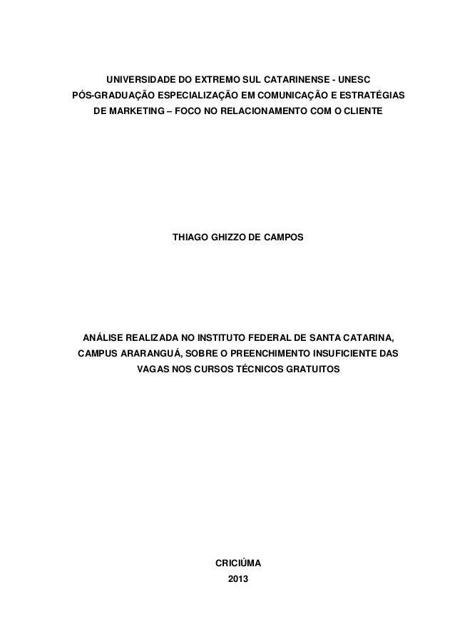 UNIVERSIDADE DO EXTREMO SUL CATARINENSE - UNESC PÓS-GRADUAÇÃO ESPECIALIZAÇÃO EM COMUNICAÇÃO E ESTRATÉGIAS DE MARKETING – F...