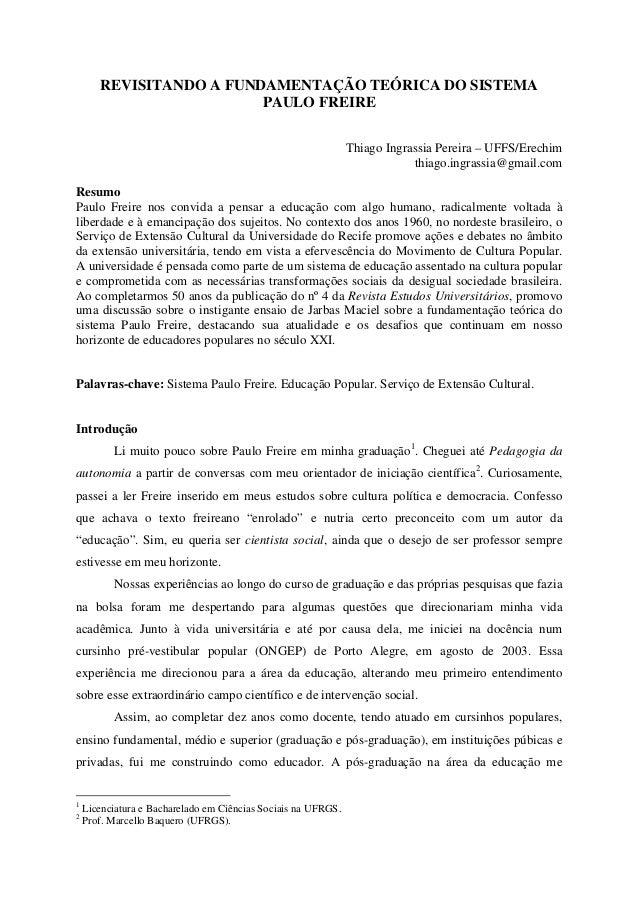 REVISITANDO A FUNDAMENTAÇÃO TEÓRICA DO SISTEMA PAULO FREIRE Thiago Ingrassia Pereira – UFFS/Erechim thiago.ingrassia@gmail...