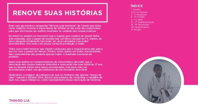 """RENOVE SUAS HISTÓRIAS Esse case apresenta a campanha """"Renove suas histórias"""" de Vanish que tinha como objetivo mostrar a i..."""