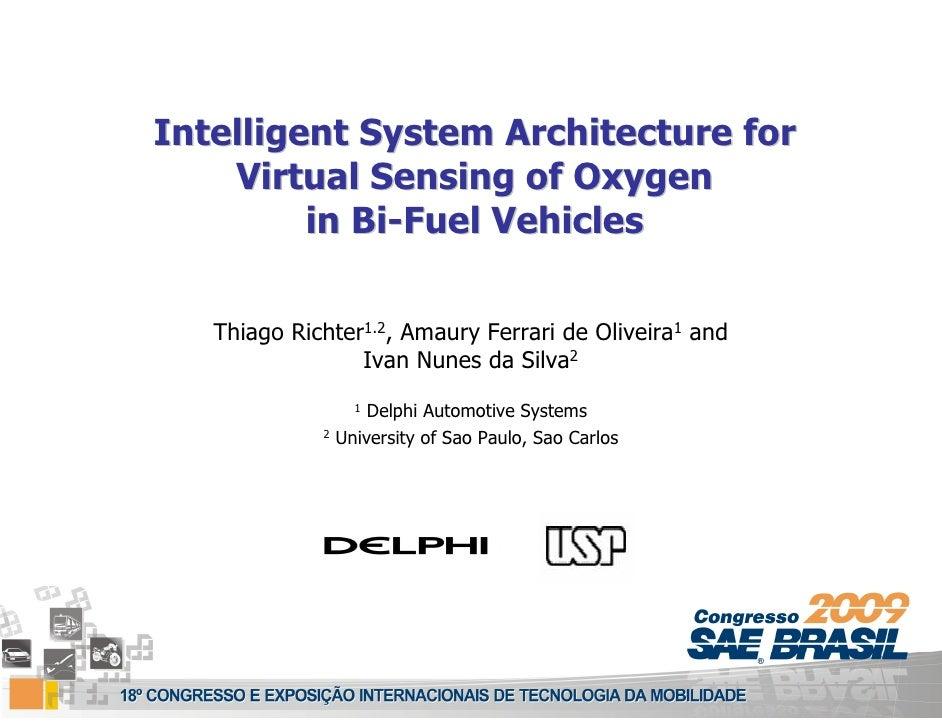Intelligent System Architecture for     Virtual Sensing of Oxygen          in Bi-Fuel Vehicles     Thiago Richter1.2, Amau...
