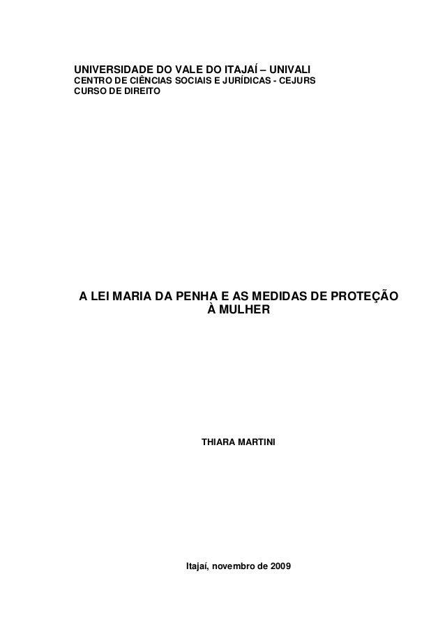UNIVERSIDADE DO VALE DO ITAJAÍ – UNIVALI CENTRO DE CIÊNCIAS SOCIAIS E JURÍDICAS - CEJURS CURSO DE DIREITO A LEI MARIA DA P...