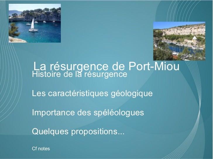 La résurgence de Port-Miou <ul><li>Histoire de la résurgence