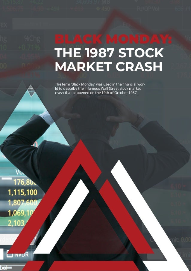 BLACK MONDAY: THE 1987 STOCK MARKET CRASH The term 'Black Monday' was used in the financial wor- ld to describe the infamo...