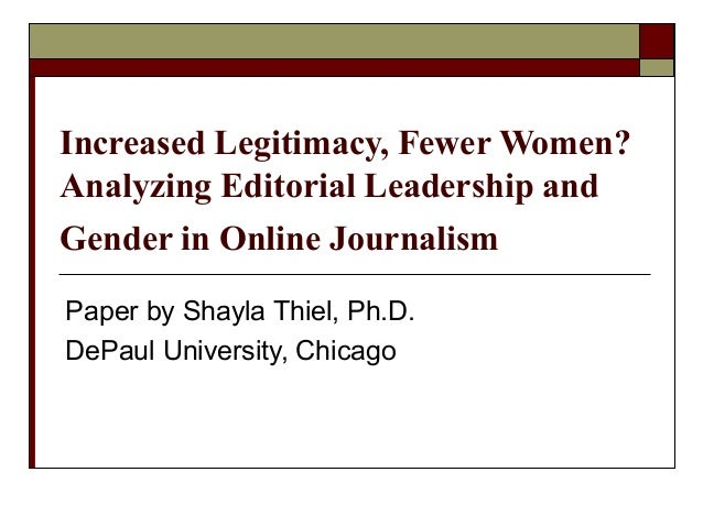 Increased Legitimacy, Fewer Women? Analyzing Editorial Leadership and Gender in Online Journalism Paper by Shayla Thiel, P...