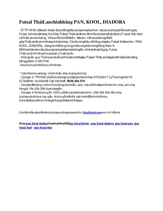 Futsal TháiLanchínhhãng PAN, KOOL, DIADORA- Ở TP HCM, đábanh futsal đượcđôngđảocácbạntrẻyêuthích, tạicáccửahàngthểthaothìg...