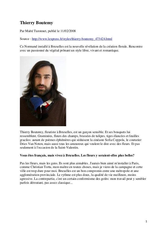 1 Thierry Boutemy Par Maïté Turonnet, publié le 11/02/2008 Source : http://www.lexpress.fr/styles/thierry-boutemy_473424.h...