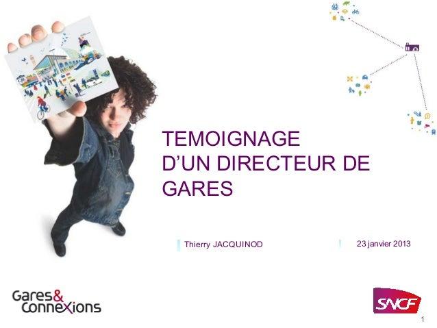 TEMOIGNAGED'UN DIRECTEUR DEGARES Thierry JACQUINOD   23 janvier 2013                                       1