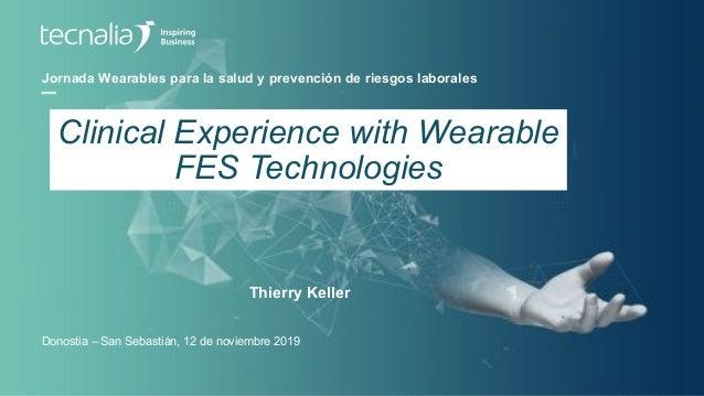 Jornada Wearables para la salud y prevención de riesgos laborales Thierry Keller Donostia – San Sebastián, 12 de noviembre...