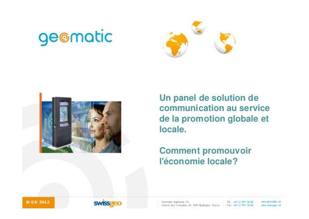8/03/2012 Un panel de solution de communication au service de la promotion globale et locale. Comment promouvoir l'économi...