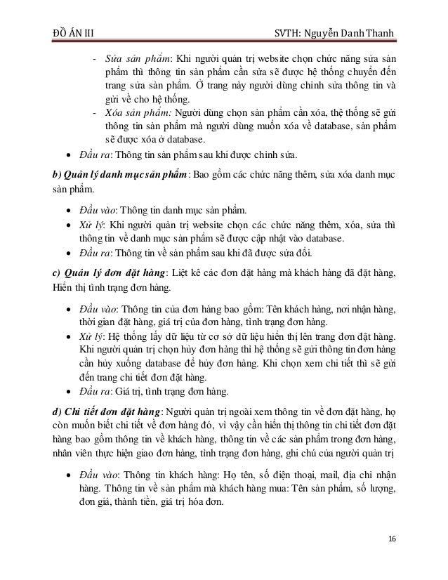 ĐỒ ÁN III SVTH: Nguyễn DanhThanh 16 - Sửa sản phẩm: Khi người quản trị website chọn chức năng sửa sản phẩm thì thông tin s...