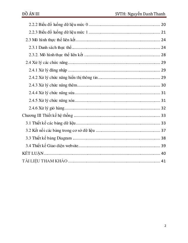ĐỒ ÁN III SVTH: Nguyễn DanhThanh 2 2.2.2 Biểu đồ luồng dữ liệu mức 0 ........................................................