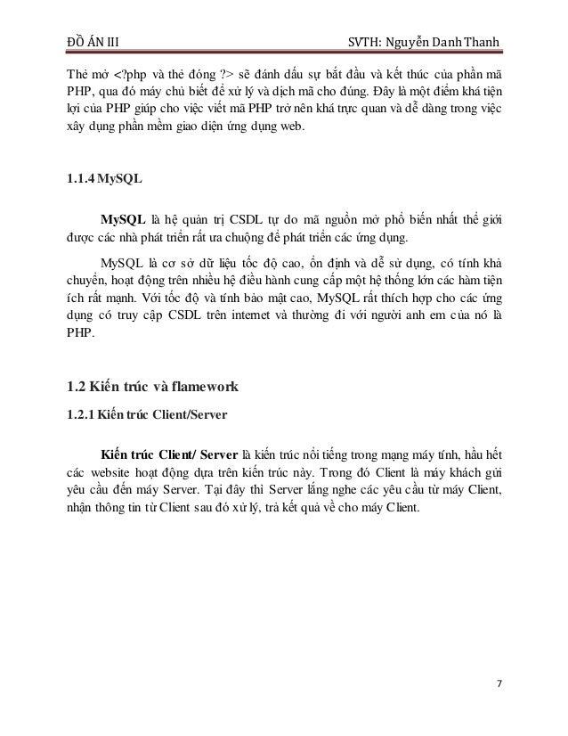 ĐỒ ÁN III SVTH: Nguyễn DanhThanh 7 Thẻ mở <?php và thẻ đóng ?> sẽ đánh dấu sự bắt đầu và kết thúc của phần mã PHP, qua đó ...