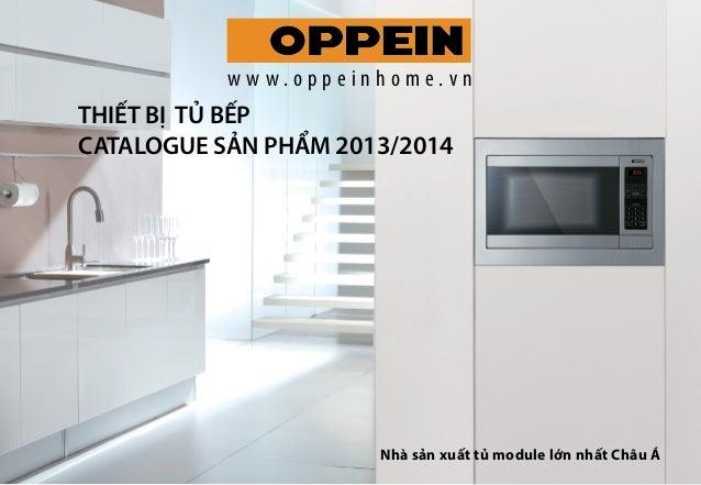 w w w.oppeinhome.vn  THIẾT BỊ TỦ BẾP CATALOGUE SẢN PHẨM 2013/2014  Nhà sản xuất tủ module lớn nhất Châu Á