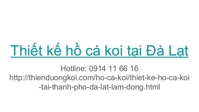 Thiết kế hồ cá koi tại Đà Lạt Hotline: 0914 11 66 16 http://thienduongkoi.com/ho-ca-koi/thiet-ke-ho-ca-koi -tai-thanh-pho-...