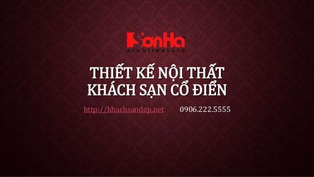 THIẾT KẾ NỘI THẤT KHÁCH SẠN CỔ ĐIỂN http://khachsandep.net 0906.222.5555