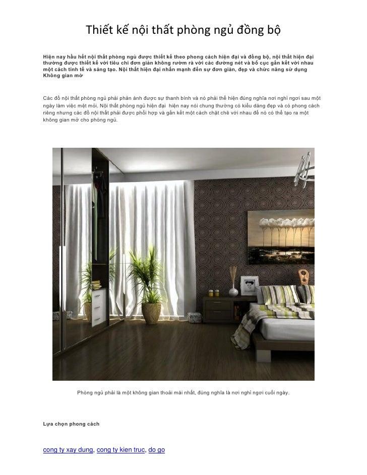 Thiết kế nội thất phòng ngủ đồng bộHiện nay hầu hết nội thất phòng ngủ được thiết kế theo phong cách hiện đại và đồng bộ, ...