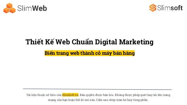 Tài liệu thuộc sở hữu của SlimSoft.vn. Bản quyền được bảo lưu. Không được phép quét hay tải lên trang mạng của bạn hoặc bấ...