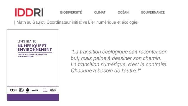 """""""La transition écologique sait raconter son but, mais peine à dessiner son chemin. La transition numérique, c'est le contr..."""