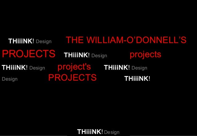 THiiiNK! Design  PROJECTS THiiiNK! Design Design  THE WILLIAM-O'DONNELL'S THiiiNK! Design  project's PROJECTS  projects  T...