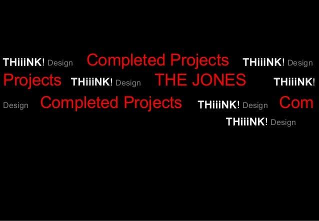 ©©©©©©            Completed Projects THiiiNK! DesignTHiiiNK! DesignProjects THiiiNK! Design THE JONES            THiiiNK!D...