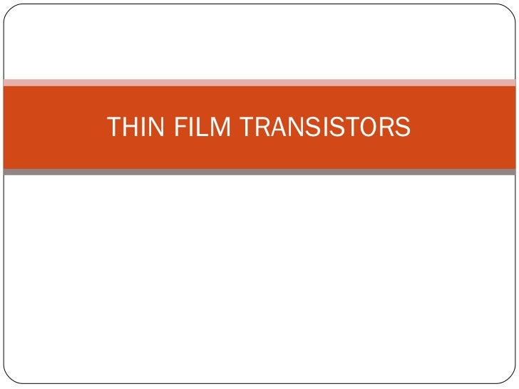 THIN FILM TRANSISTORS