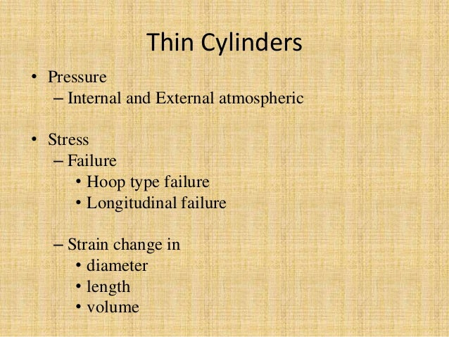 thin cylinder This lab report is related to stress and strain in mechanical engineering it was submitted to prof ahmad alvi at aligarh muslim university it includes: hoop, longitudnal, stress, rosette, direction, cylindrical, coordinates, internal, pressure.