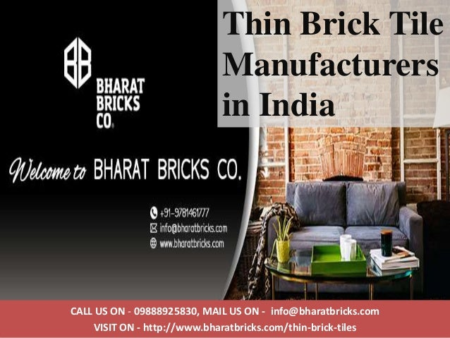 CALL US ON - 09888925830, MAIL US ON - info@bharatbricks.com VISIT ON - http://www.bharatbricks.com/thin-brick-tiles Thin ...