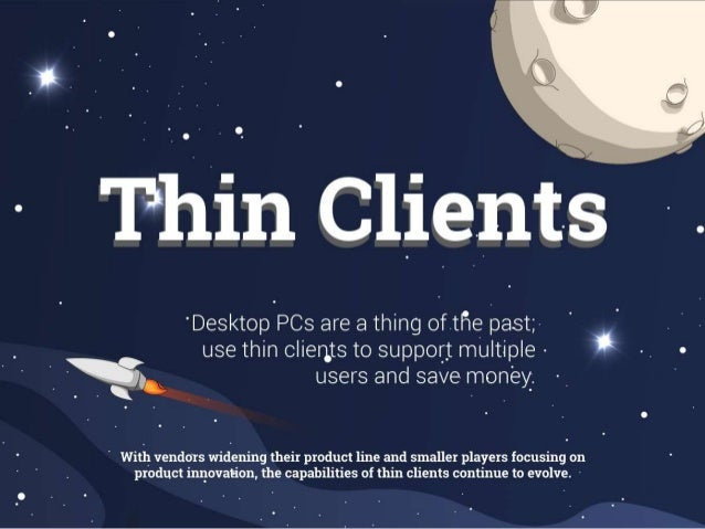 Vendor Landscape Infographic Information Needed: VL title: Thin Clients Tagline: Desktop PCs are a thing of the past; use ...