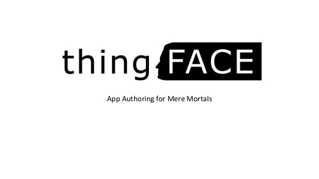 App Authoring for Mere Mortals