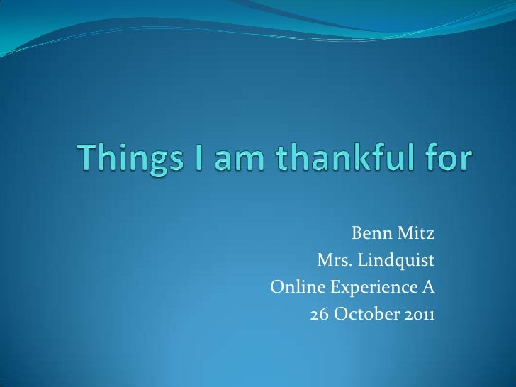 Benn Mitz     Mrs. LindquistOnline Experience A    26 October 2011