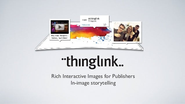 Rich Interactive Images for Publishers         In-image storytelling