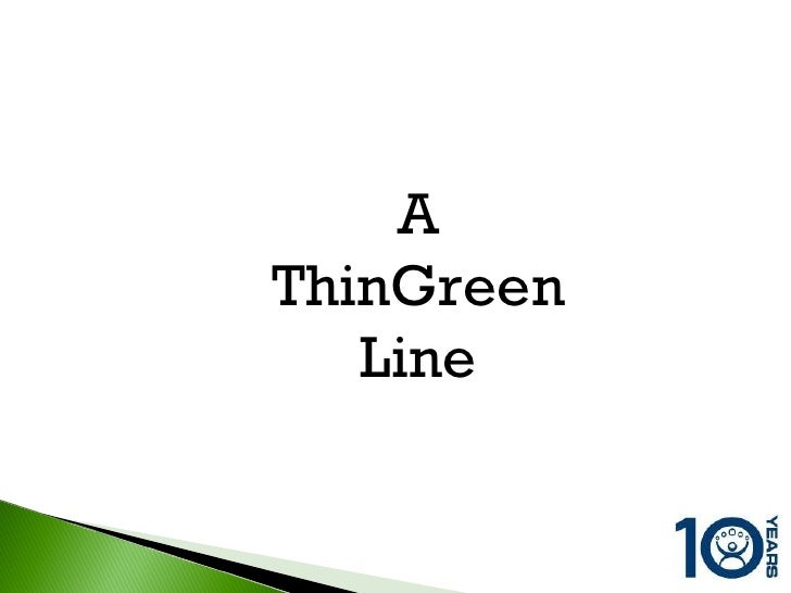 A ThinGreen Line