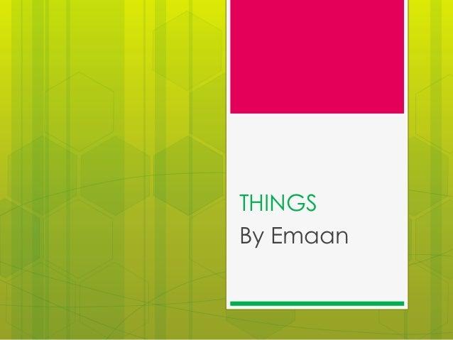 THINGS By Emaan