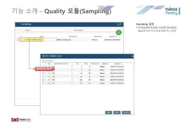 기능 소개 – Quality 모듈(Sampling) Sampling 설정 § Acceptable Quality Level을 Sampling Size에 따라 다르게 설정해 주는 화면 상세정보 팝업