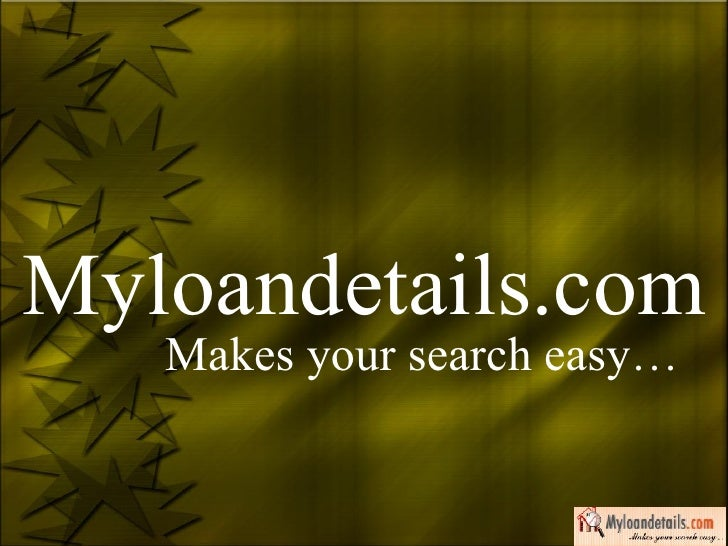 Myloandetails.com Makes your search easy…