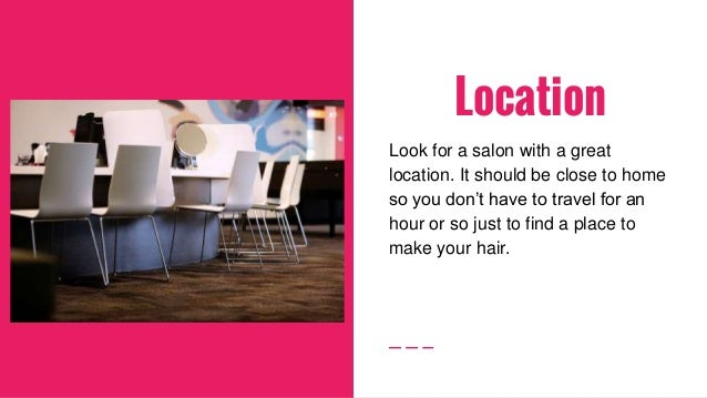 Things to Consider When Choosing a Salon