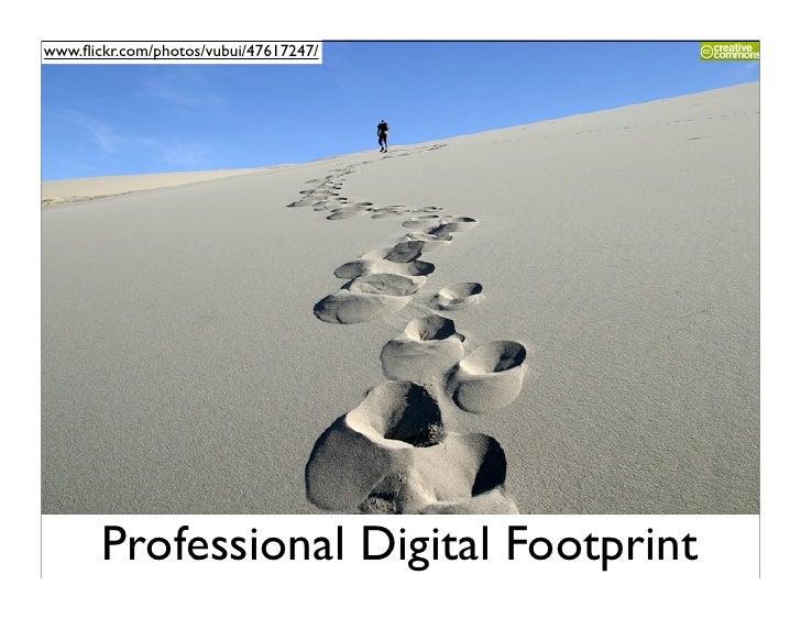 www.flickr.com/photos/vubui/47617247/            Professional Digital Footprint