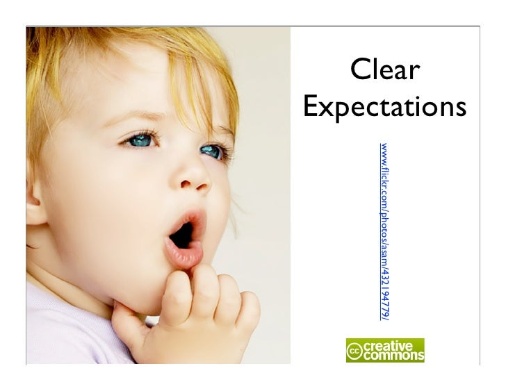 Expectations    Clear                    www.flickr.com/photos/asam/432194779/