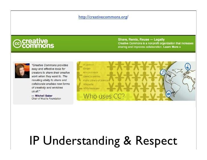 http://creativecommons.org/     IP Understanding & Respect