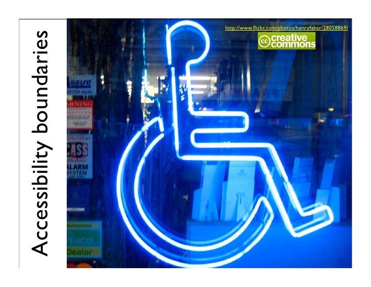 http://www.flickr.com/photos/henryfaber/28058869/   Accessibility boundaries