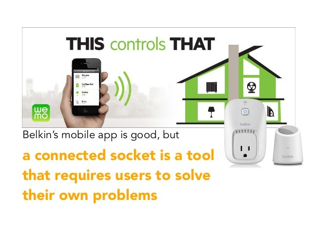 Belkin's mobile app is good, but a connected socket is a tool that requires users to solve their own problems