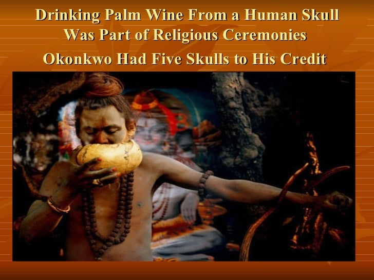 Examples List on Okonkwos Tradition Drink Palm-Wine